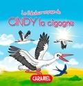 Monica Pierazzi Mitri et Les fabuleux voyages - Cindy la cigogne - Une histoire du soir pour tout petits et lecteurs en herbe.