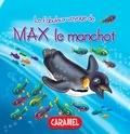 Monica Pierazzi Mitri et Les fabuleux voyages - Max le manchot - Une histoire du soir pour tout petits et lecteurs en herbe.