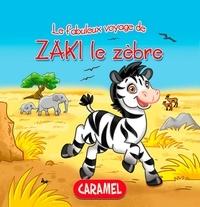 Monica Pierazzi Mitri et  Les fabuleux voyages - Zaki le zèbre - Une histoire du soir pour tout petits et lecteurs en herbe.