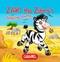 Monica Pierazzi Mitri et The Amazing Journeys - Zaki the Zebra - Children's book about wild animals [Fun Bedtime Story].