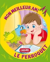 Monica Pierrazzi Mitri et  Mon meilleur ami - Mon meilleur ami, le perroquet - Une histoire pour apprendre à lire.