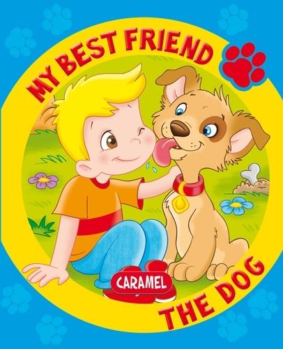 Monica Pierrazzi Mitri et  My best friend - My Best Friend, the Dog - A Story for Beginning Readers.