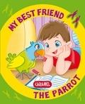 Monica Pierrazzi Mitri et My best friend - My Best Friend, the Parrot - A Story for Beginning Readers.