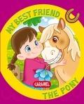 Monica Pierrazzi Mitri et My best friend - My Best Friend, the Pony - A Story for Beginning Readers.