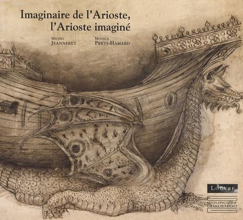 Monica Preti-Hamard et Michel Jeanneret - Imaginaire de l'Arioste, l'Arioste imaginé.