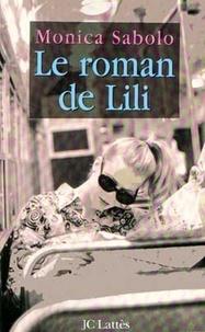 Monica Sabolo - Le roman de Lili.