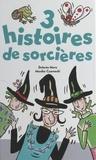Monick Czarnecki et Dolorès Mora - 3 histoires de sorcières.