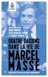 Monière Denis et Robert Comeau - Quatre saisons dans la vie de Marcel Masse - Regard sur l'évolution du Québec contemporain.