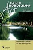 Monik Bruneau et André Villeneuve - Traiter de recherche création en art - Entre la quête d'un territoire et la singularité des parcours.