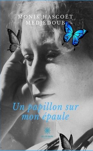 Monik Hascoët Medjédoub - Un papillon sur mon épaule - Recueil.