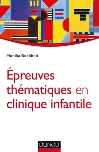 Monika Boekholt - Épreuves thématiques en clinique infantile - Approche psychanalytique.