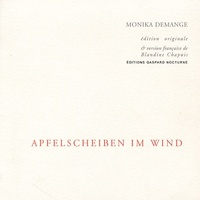 Monika Demange - Apfelscheiben im Wind - Edition bilingue français-allemand.