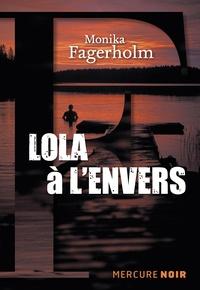 Monika Fagerholm - Lola à l'envers.