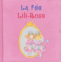 Monika Finsterbusch et Elisabeth de Galbert - La Fée Lili-Rose.
