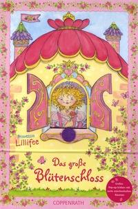 Monika Finsterbusch - Prinzessin Lillifee - Das grosse Blütenschloss.
