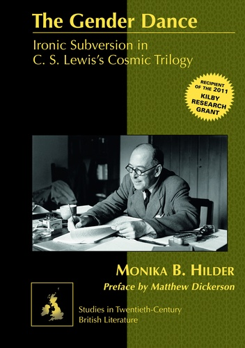Monika Hilder - The Gender Dance - Ironic Subversion in C. S. Lewis's Cosmic Trilogy.