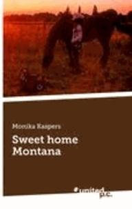 Monika Kaspers - Sweet home Montana.