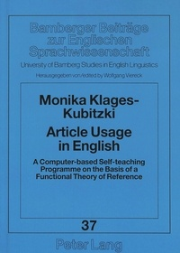 Monika Klages-kubitzki - Article Usage in English - A Computer-based Self-teaching Programme on the Basis of a Functional Theory of Reference.