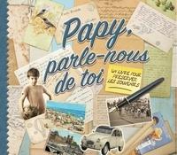 Monika Koprivova - Papy, parle-nous de toi - Un livre pour préserver les souvenirs.