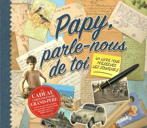 Papy, parle-nous de toi. Un livre pour préserver les souvenirs