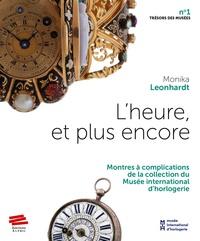 Monika Leonhardt - L'heure, et plus encore - Montres à complications de la collection du Musée international d'horlogerie.
