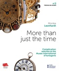 Monika Leonhardt - More than just the time - Complication watches at the Musée international d'horlogerie.