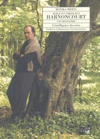 Alice et Nikolaus Harnoncourt, une biographie. - Lintelligence du coeur.pdf