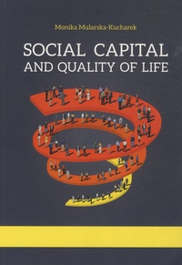 Monika Mularska-Kucharek - Social Capital and Quality of Life.