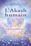 Monika Muranyi et Louis Royer - L'Akash humain - À la découverte du plan intérieur.