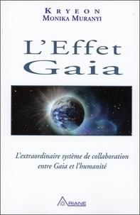 L'effet Gaia- L'extraordinaire système de collaboration entre Gaia et l'humanité - Monika Muranyi |