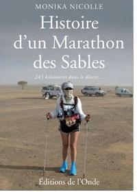 Monika Nicolle - Histoire d'un Marathon des Sables - 245 kilomètres dans le désert... pour se mesurer à soi-même.