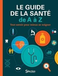 Le guide de la santé de A à Z - Tout savoir pour mieux se soigner.pdf