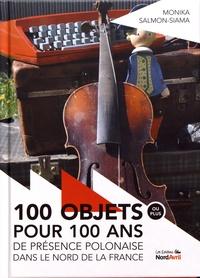 Monika Salmon-Siama - 100 objets pour 100 ans de présence polonaise dans le Nord de la France.