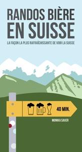 Monika Saxer - Randos bière en Suisse - La façon la plus rafraîchissante de voir la Suisse.