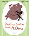 Monika Spang et Magali Le Huche - Drôles de courses pour Monsieur Ours !.