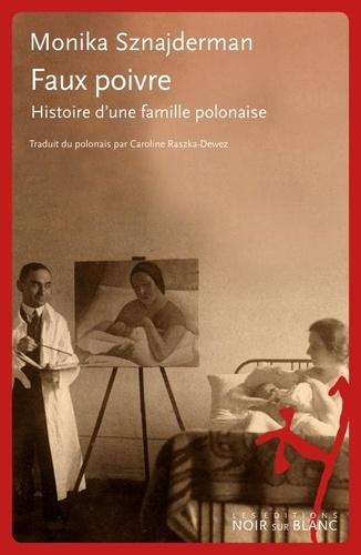 Faux poivre. Histoire d'une famille polonaise