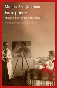 Monika Sznajderman - Faux poivre - Histoire d'une famille polonaise.
