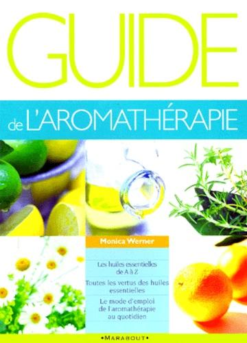 Monika Werner - Guide de l'aromathérapie.
