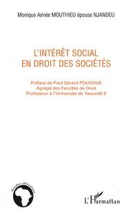 Monique Aimée Mouthieu - L'intérêt social en droit des sociétés.