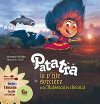Monique Aloujes - Patatra, la petite sorcière Tome 3 : Patatra la p'tite sorcière et le ruisseau de chocolat.