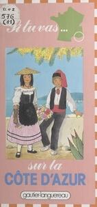 Monique Amiel et Lucile Butel - Si tu vas sur la Côte d'Azur.