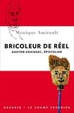 Monique Amirault - Bricoleur de réel - Gaston Chaissac, épistolier.