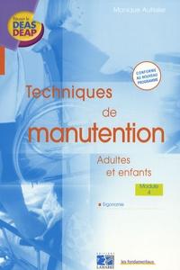 Techniques de manutention- Adultes et enfants Module 4 Ergonomie - Monique Autissier |