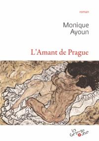 Monique Ayoun - L'Amant de Prague.