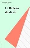 Monique Ayoun - Le Radeau du désir.