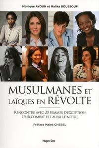 Monique Ayoun et Malika Boussouf - Musulmanes et laïques en révolte - Rencontre avec 20 femmes d'exception, leur combat est aussi le nôtre.