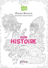 Monique Barouche - Mon histoire - Tome 3.