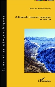 Monique Barrué-Pastor - Cultures du risque en montagne - Le Pays Toy.