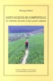 Monique Battin - Saint-Jacques-de-Compostelle - Le chemin raconté à mes petits-enfants.