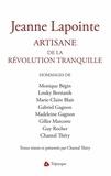 Monique Bégin et Louky Bersianik - Jeanne Lapointe, artisanne de la Révolution tranquille.